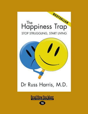 The Happiness Trap  Large Print 16pt