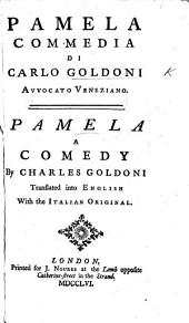 Pamela. Pamela. Commedia ... Pamela, a comedy translated into English