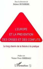 L'EUROPE ET LA PREVENTION DES CRISES ET DES CONFLITS: Le long chemin de la théorie à la pratique