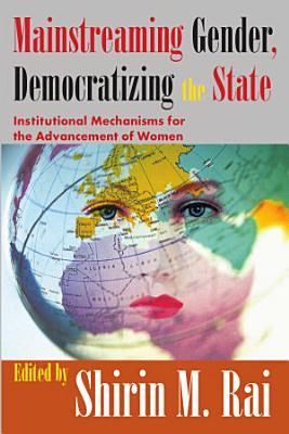Mainstreaming Gender  Democratizing the State