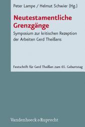 Neutestamentliche Grenzgänge: Symposium zur kritischen Rezeption der Arbeiten Gerd Theißens