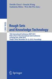 Rough Sets and Knowledge Technology: 10th International Conference, RSKT 2015, Held as Part of the International Joint Conference on Rough Sets, IJCRS 2015, Tianjin, China, November 20-23, 2015, Proceedings