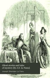 Ghost stories and tales of mystery [by J.S. Le Fanu].