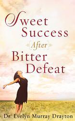 Sweet Success After Bitter Defeat Book PDF