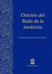 Oración del Buda de la Medicina: Un método para beneficiar a los demás