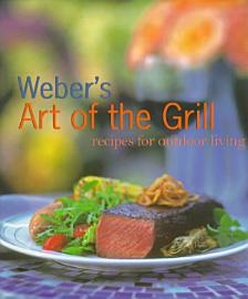 Weber S Art Of The Grill