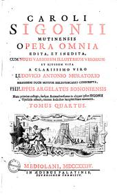 Opera Omnia0: Edita, Et Inedita, Cum Notis Variorum Illustrium Virorum, Et Ejusdem Vita a CL. V. Lud. Antonio Muratorio ... Conscripta, Volume 4