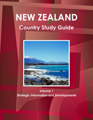 New Zealand Country Study Guide Volume 1 Strategic Information and Developments PDF
