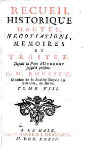 Recueil historique d'actes, negotiations, memoires et traitez: Depuis la Paix d'Utrecht jusqu'au Second Congrès de Cambray inclusivement, Volume8
