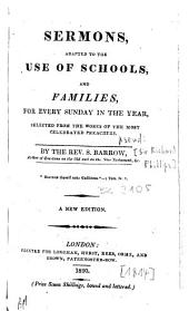 Sermons Adapted to the Use of Schools, and Families: For Every Sunday in the Year, Selected from the Works of the Most Celebrated Preachers