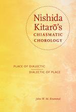 Nishida Kitarō's Chiasmatic Chorology