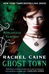Ghost Town: The Morganville Vampires