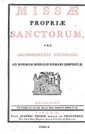 Missae propriae Sanctorum pro Archidioecesi Viennensi, ad normam Missalis Romani dispositae