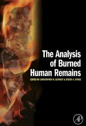 The Analysis Of Burned Human Remains Book PDF