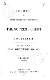 Reports of Cases Argued and Determined in the Supreme Court of Louisiana: Volume 16