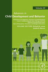 Embodiment and Epigenesis: Theoretical and Methodological Issues in Understanding the Role of Biology within the Relational Developmental System: Part A, Philosophical, Theoretical, and Biological Dimensions