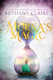 Morna's Magic: A Sweet, Scottish Time Travel Romance
