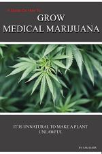 Cannabis: A Guide On How To Grow Medical Marijuana