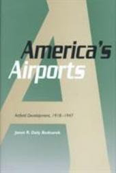 America's Airports: Airfield Development, 1918-1947