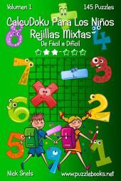CalcuDoku Para Los Niños Rejillas Mixtas - De Fácil a Difícil - Volumen 1 - 145 Puzzles