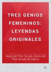 Tres genios femeninos: leyendas originales