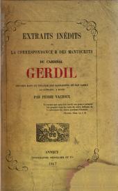 Extraits inédits de la correspondance & des manuscrits du Cardinal Gerdil