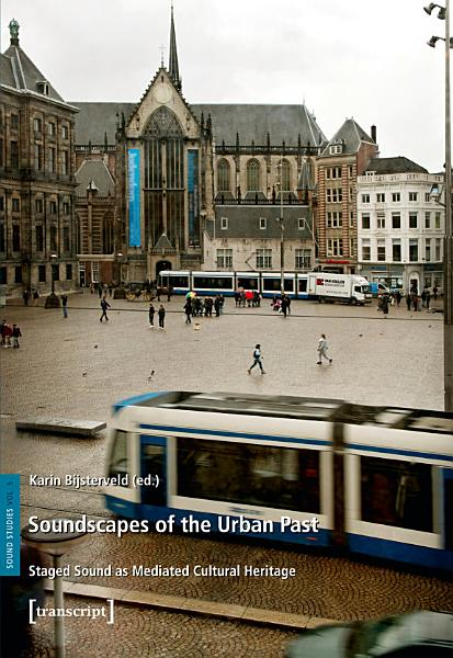 Soundscapes of the Urban Past Pdf Book