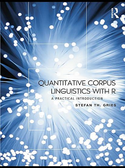Quantitative Corpus Linguistics with R PDF