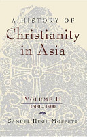 A History of Christianity in Asia  Vol  II PDF