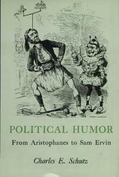 Political Humor: From Aristophanes to Sam Ervin