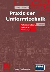 Praxis der Umformtechnik: Arbeitsverfahren, Maschinen, Werkzeuge, Ausgabe 7