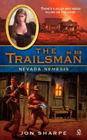 The Trailsman #318: Nevada Nemesis