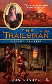 The Trailsman #318: Nevada Nemesis