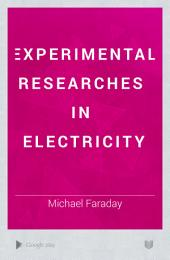 Experimental Researches in Electricity: Volume 3