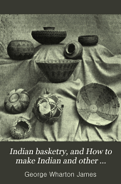 Indian Basketry: And How to Make Indian and Other Baskets...
