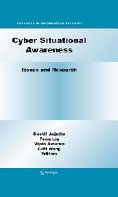 Cyber Situational Awareness: Issues and Research