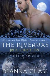 The Riveauxs: Wolves of the Rising Sun: Volume 1
