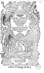 Cinq chants nouveaux de M. Loys Arioste... auec quelques nouuelles stanses du mesme auteur, Traduictz nouvellement en françois par Gabriel Chappuys Tourangeau