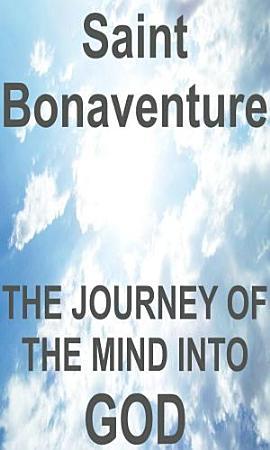 The journey of the mind into God  Itinerarium mentis in Deum  PDF