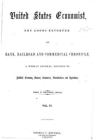 United States Economist  Dry Goods Reporter  and Bank  Railroad and Commercial Chronicle