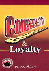 Consecration, Commitment and Loyalty