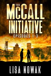 The McCall Initiative Episodes 1.1-1.3