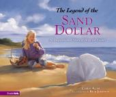 Legend of the Sand Dollar: An Inspirational Story of Hope for Easter