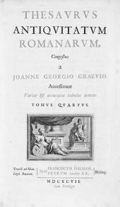 Thesavrvs antiqvitatvm romanarvm in que continentur lectissimi quique scriptores...
