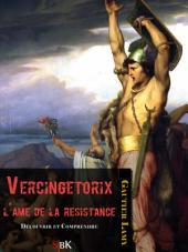 Vercingétorix: L'âme de la résistance