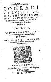 Haereticorum Catalogus: In Quo Praecipua Calvinianorum argumenta recensentur et refutantur .... 3