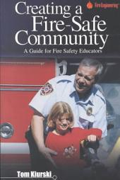 Creating a Fire-Safe Community: A Guide for Fire Safety Educators