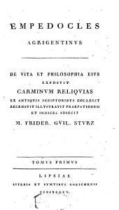 De vita et philosophia ejus exposuit carminum reliquias ex antiquis scriptoritus