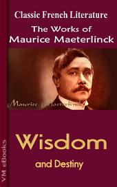 Wisdom and Destiny: Works of Maeterlinck