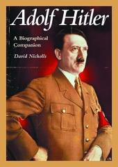 Adolf Hitler: A Biographical Companion